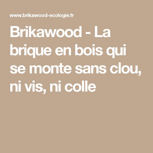 brikawood la brique en bois qui se monte sans clou ni. Black Bedroom Furniture Sets. Home Design Ideas