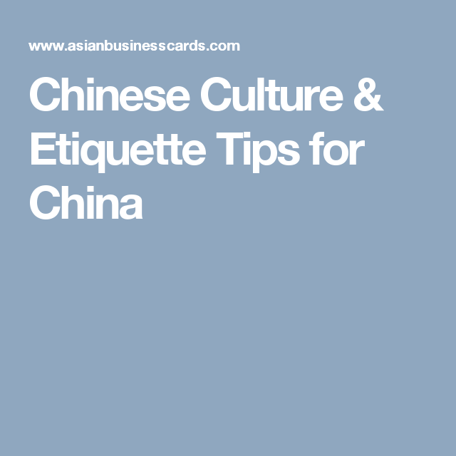 Chinese culture etiquette tips for china china my love order chinese business cards and learn the exchange and cultural etiquette guides for china shanghai beijing hong kong etc covering manners that apply reheart Choice Image