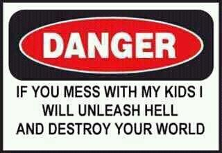 If You Mess with My Kids | quotes | Funny quotes for kids ...