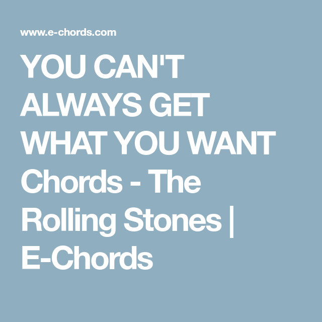 You Cant Always Get What You Want Chords The Rolling Stones E
