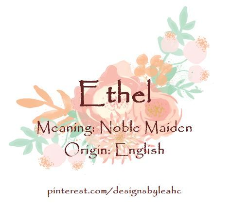 Baby Girl Name: Ethel. Meaning: Noble Maiden. Origin ...