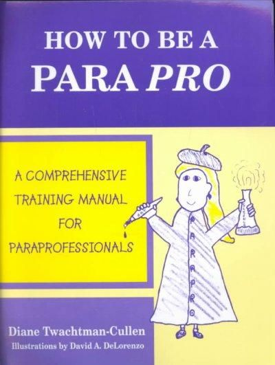 How to Be a Para Pro A Comprehensive Training Manual for Para - training manual