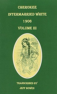 Cherokee Intermarried White, 1906. Volume III