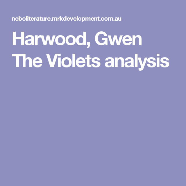 father child gwen harwood essay Essay on gwen harwood's the violets & father and child recieved 20,20 by jnrules123 in types school work.