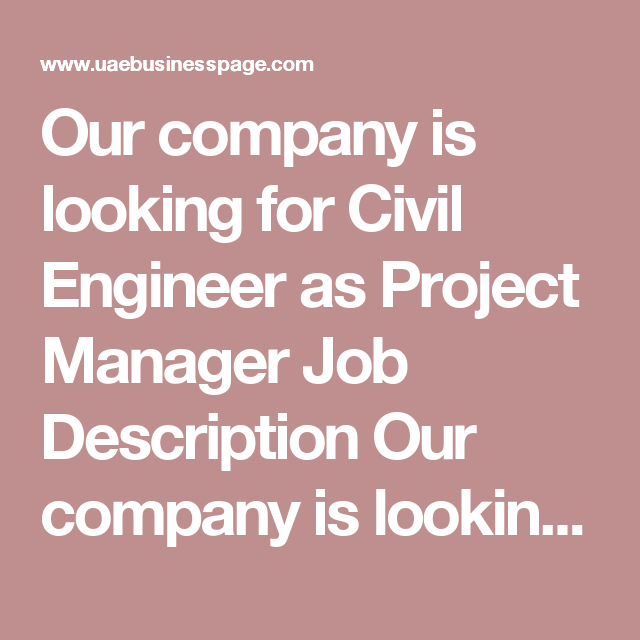 Our company is looking for Civil Engineer as Project Manager Job ...