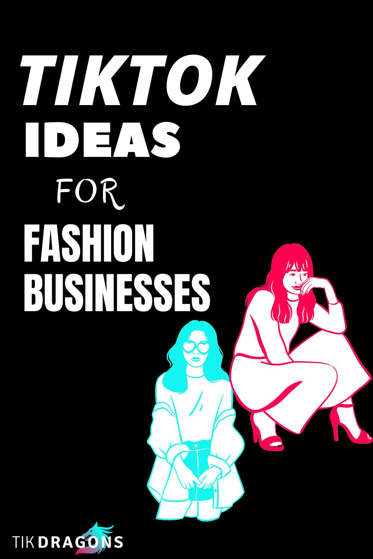 Tiktok Ideas For Fashion Businesses Business Fashion Fashion Business