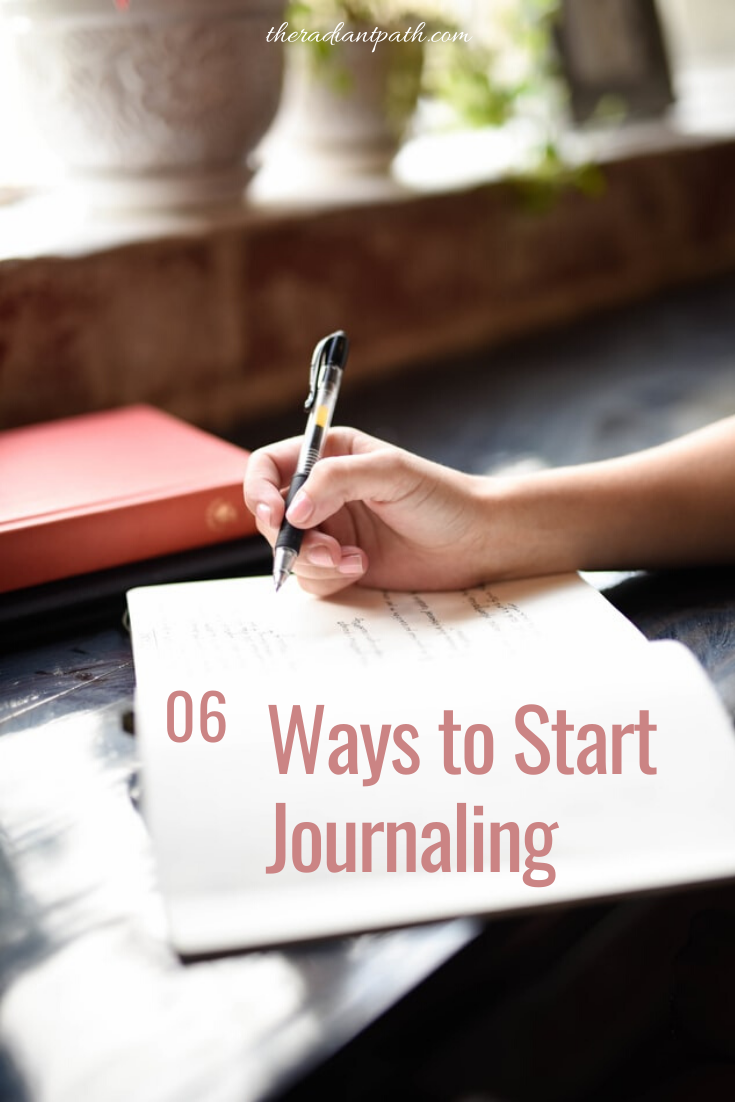 6 Ways to Start Journaling Here are 6 ways to star