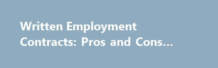 Written Employment Contracts Pros And Cons Law Of Supply Http