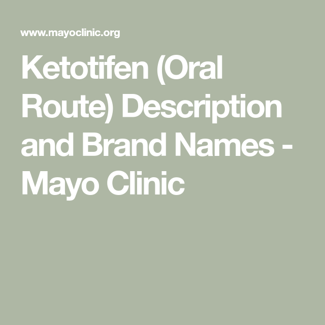 Ketotifen (Oral Route) Description and Brand Names - Mayo Clinic