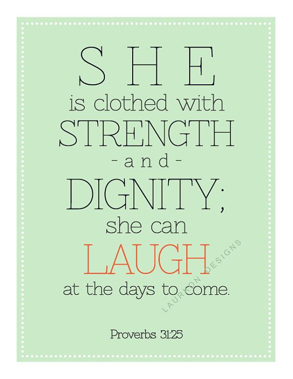 Printable art/ digitald ownload. She is clothed with strength and dignity she can laugh at the days to come. Proverbs 31: 25. Laurkon Designs on Etsy, $7.00