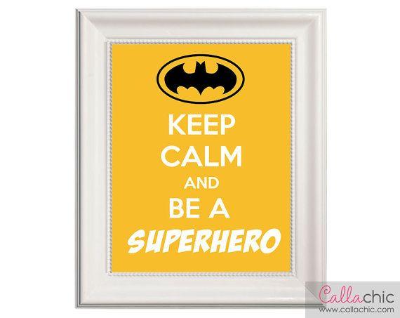 Keep Calm and Be A Superhero Wall Art PRINTABLE Prints - Batman ...