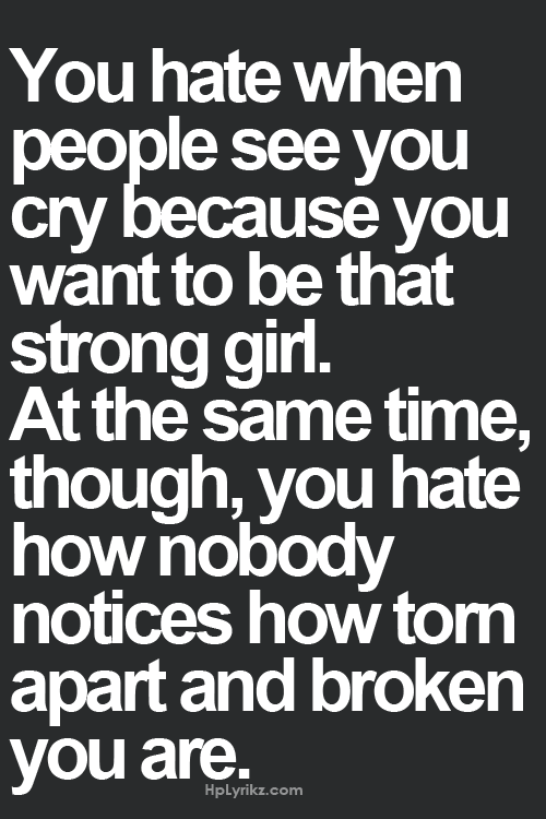Photo of You hate when people see you cry because you want to be that…