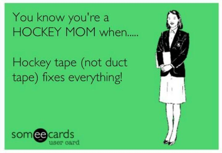 Hockey Tape Fixes Everything In My House Something S Broken Even Fingers Mom Throws Us A Roll Of Hockey Tape Hockey Mom Hockey Tape Hockey
