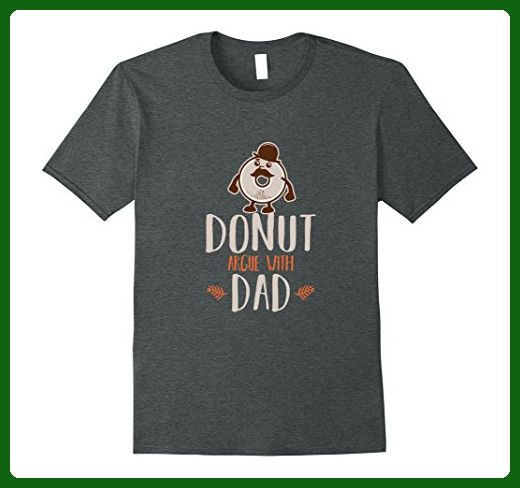 a5190a9c Mens Donut Argue With Dad T Shirt - Funny Donut Pun Fathers Shirt XL Dark  Heather - Relatives and family shirts (*Amazon Partner-Link)