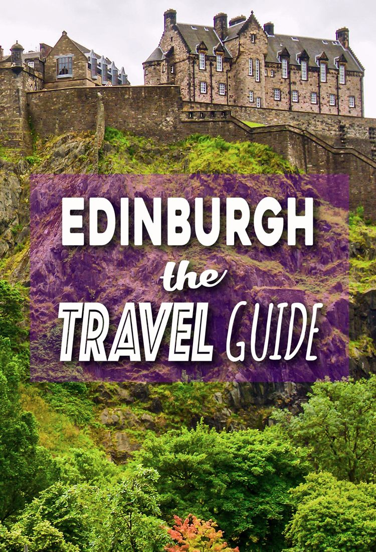 Edinburgh Let S Go Wanderlust Duo Visit Edinburgh Scotland Travel Guide Edinburgh Scotland Travel