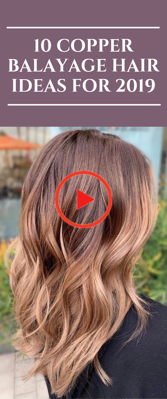 10 Copper Balayage Hair Ideas for 2019 #Balayagehairstyles #CopperBalayage #haircut #haircolor #copperbalayage 10 Copper Balayage Hair Ideas for 2019 #Balayagehairstyles #CopperBalayage #haircut #haircolor #balayagehair