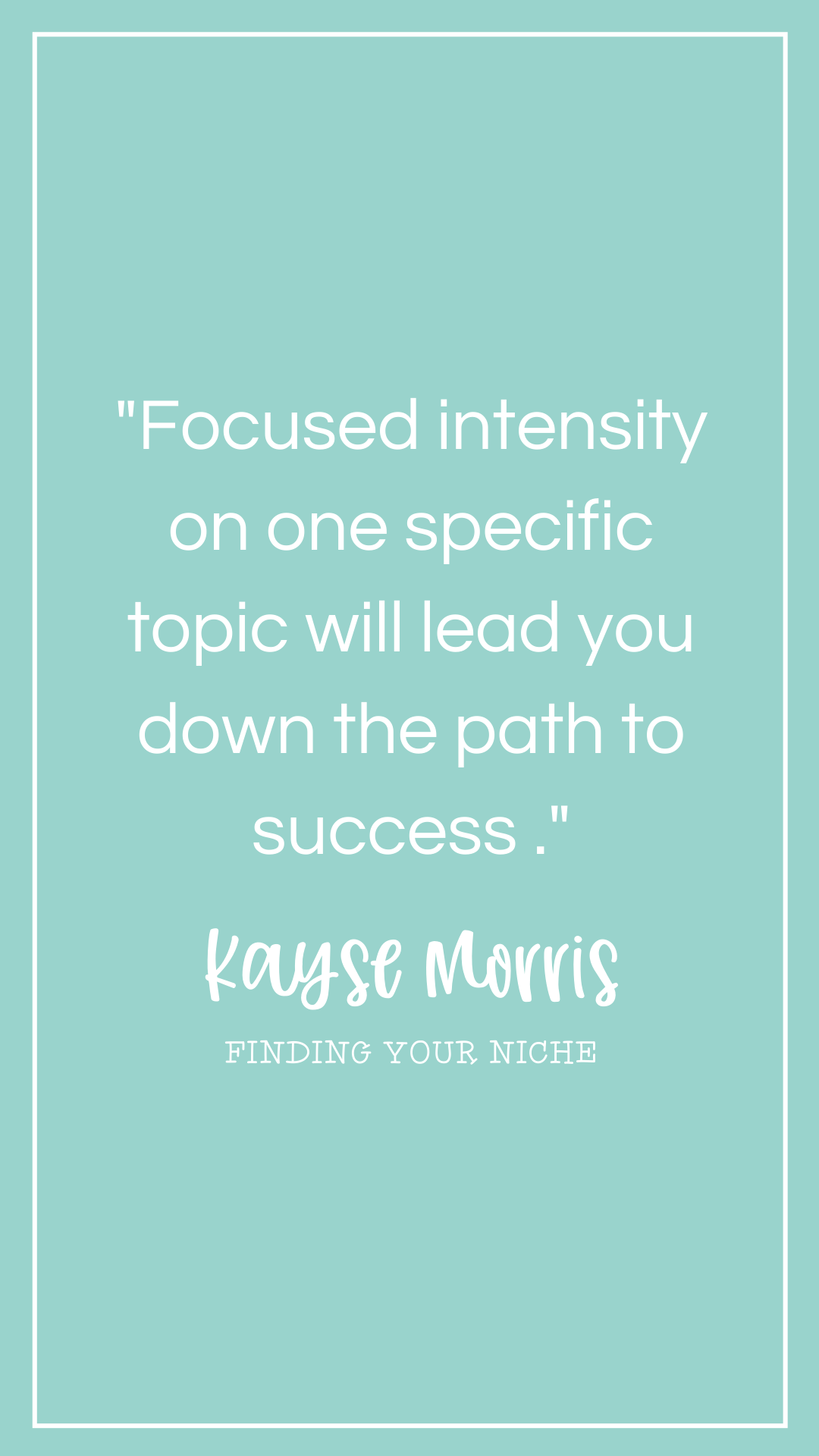 Finding Your Niche Kayse Morris In