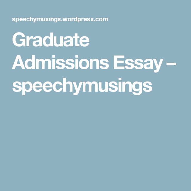 Long should graduate admissions essay