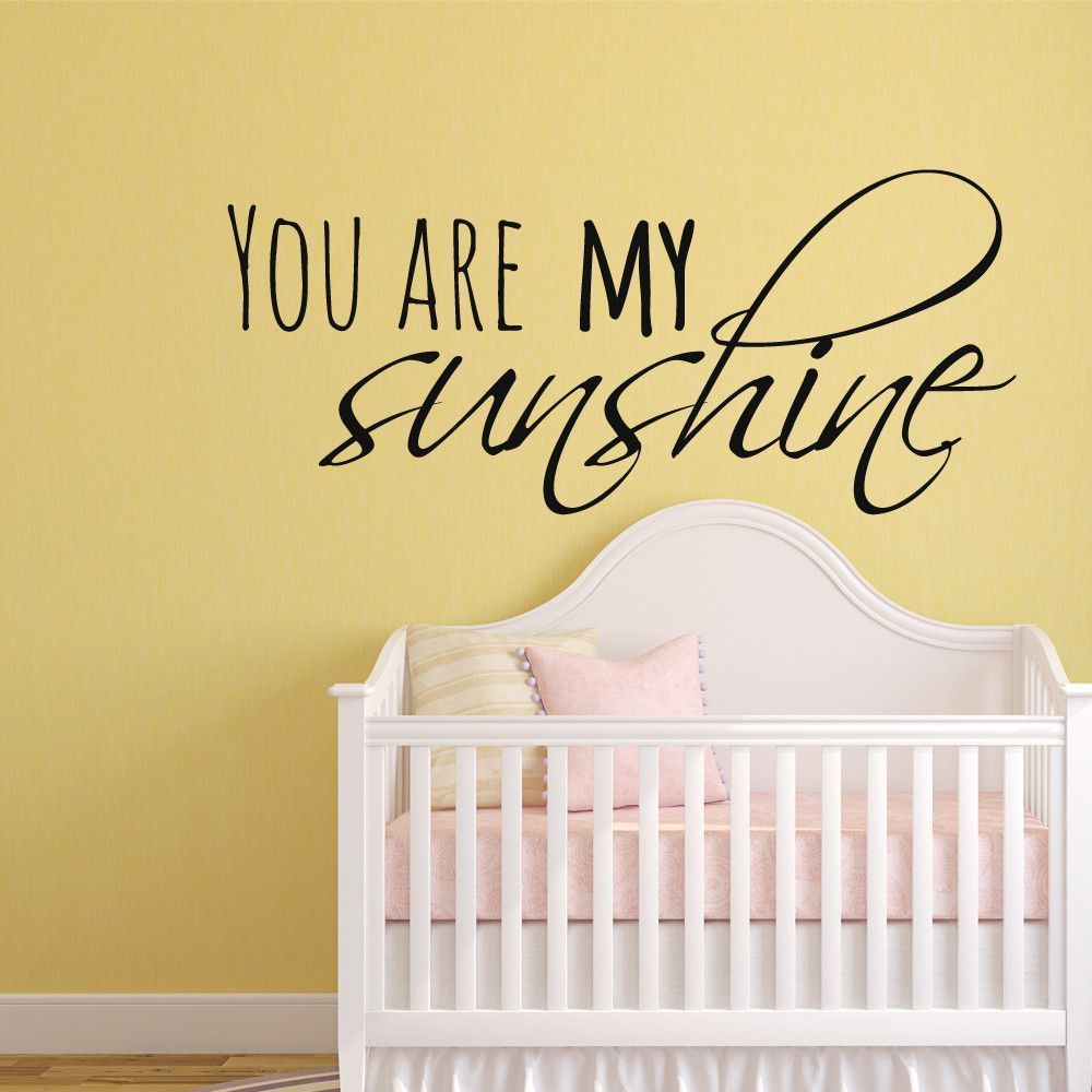 You are my sunshine nursery wall decal quote | Wall decals, Wall ...