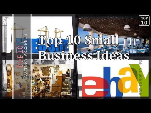 top 10 small bussiness ideas for making money small home business