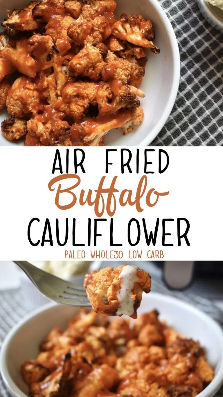 Air Fried Buffalo Cauliflower Paleo, Whole30 & Low Carb