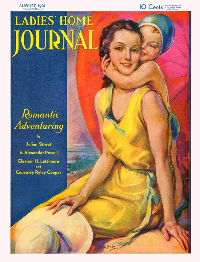 Ladies Home Journal Aug 1931 Illustration By Jules Erbit Magazine Cover Vintage Magazine Vintage Magazines