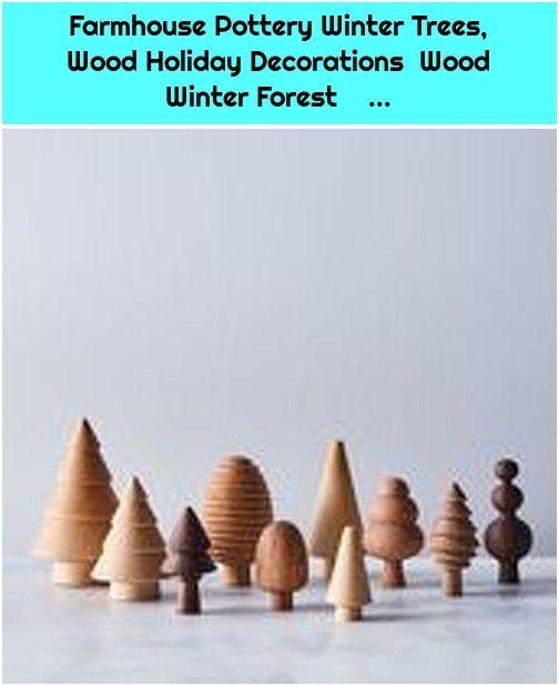 1. Farmhouse Pottery Winter Trees, Wood Holiday Decorations Wood Winter Forest … Farmhouse Pottery Winter Trees, Wood Holiday Decorations Wood  , #Decorations, #Farmhouse, #Forest, #Holiday, #Pottery, #Trees, #Winter, #Wood