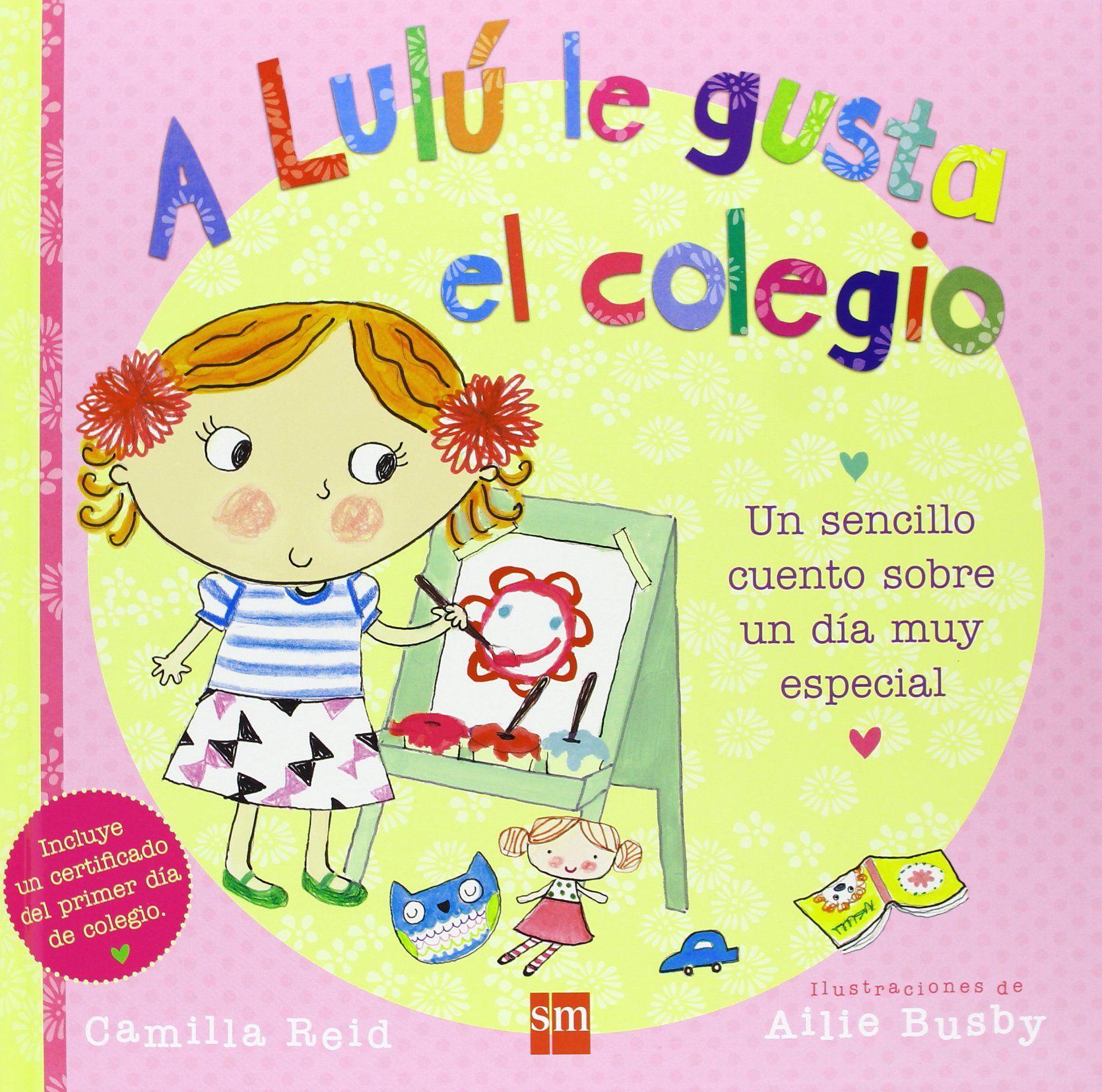 A Lulu Le Gusta El Colegio Un Sencillo Cuento Sobre Un