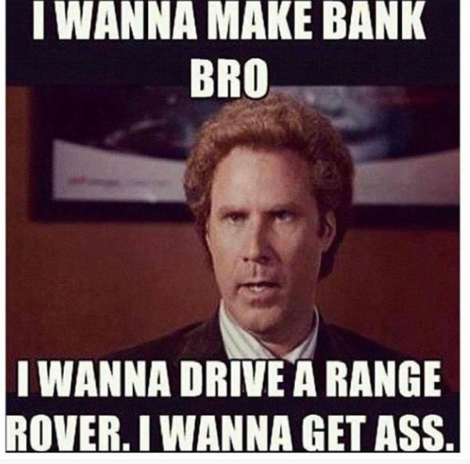 I Wanna Make Bank Bro Life Goals Funny Pictures Life Goals Pictures