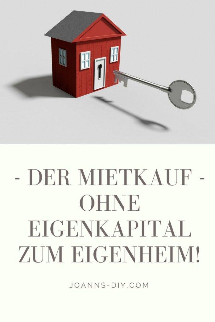 Der Mietkauf Ohne Eigenkapital Zum Eigenheim Wie Du Es Ohne Angespartes Eigenkapital In Die Eigenen 4 Wande Schaff Mietkauf Eigenkapital Hauskauf Checkliste