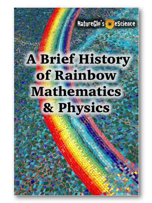 a brief history of rainbow mathematics  u0026 physics unit