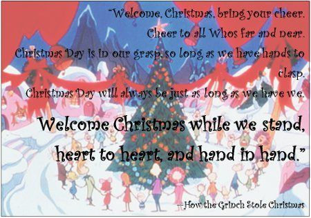 Welcome Christmas Grinch.Welcome Christmas While We Stand Heart To Heart And Hand