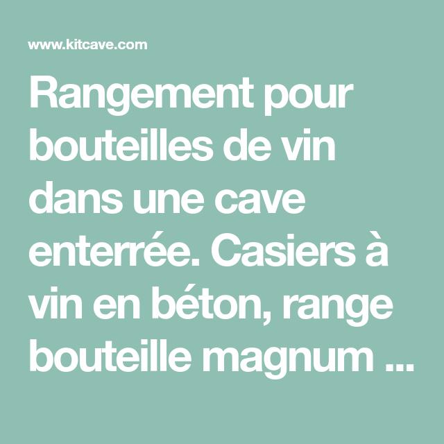 Rangement Pour Bouteilles De Vin Dans Une Cave Enterree Casiers A Vin En Beton Range Bouteille Magnum Et Champagn En 2020 Range Bouteille Cave A Vin Bouteille De Vin