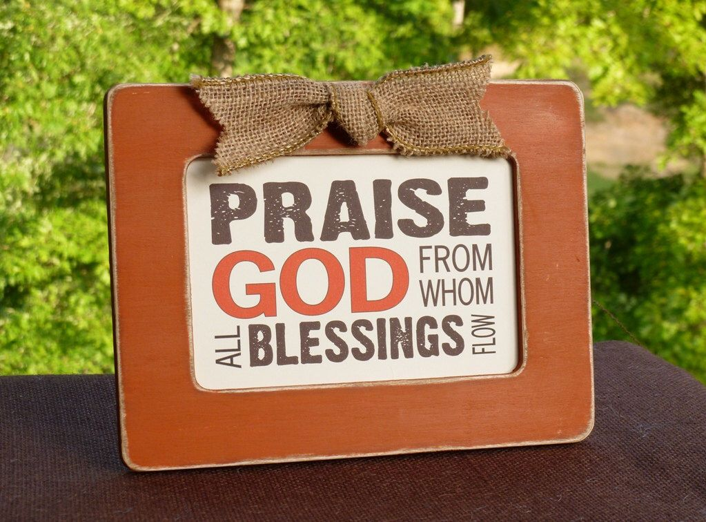 Praise God, Blessings, Fall Decor, Thanksgiving decor, rustic, distressed wood frame, cottage style, 6x8 by abidingwordcreations on Etsy https://www.etsy.com/listing/203412736/praise-god-blessings-fall-decor