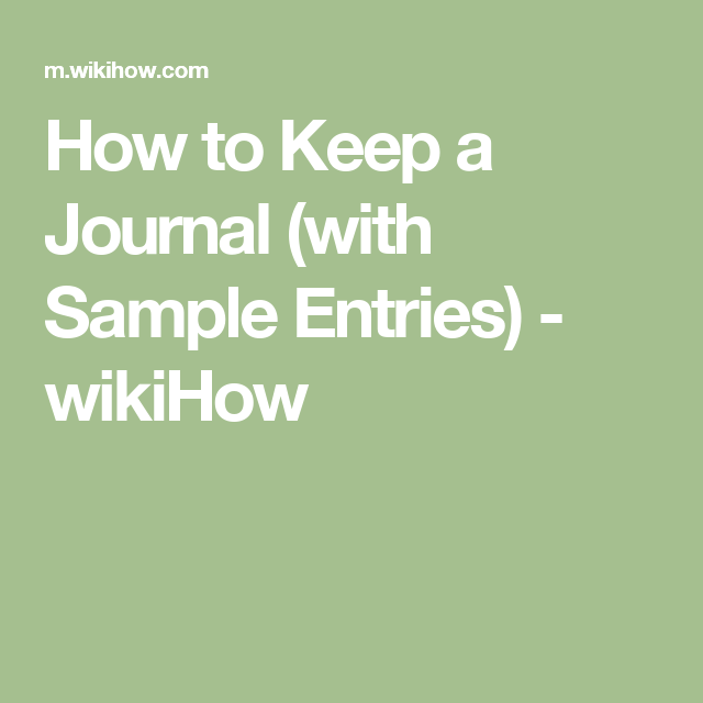 How to Keep a Journal (with Sample Entries) - wikiHow