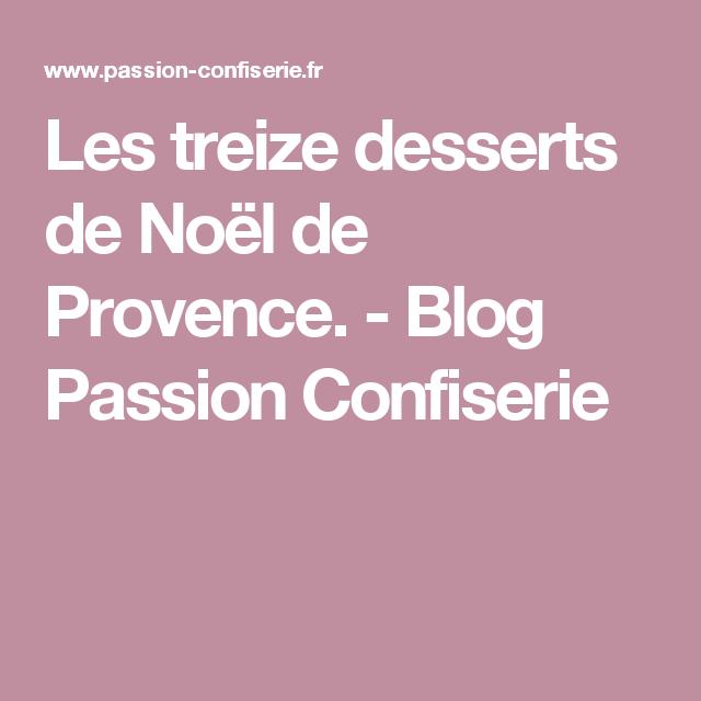 Les treize desserts de Noël de Provence. - Blog Passion Confiserie