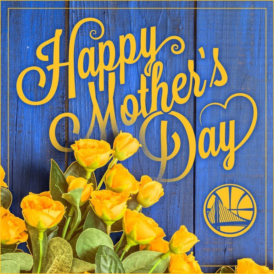 Golden State Warriors On Twitter Happy Mothers Day Happy Mothers Day Images Happy Mothers Day Wishes