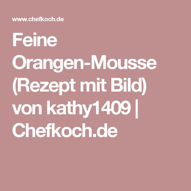 Feine Orangen-Mousse (Rezept mit Bild) von kathy1409 | Chefkoch.de