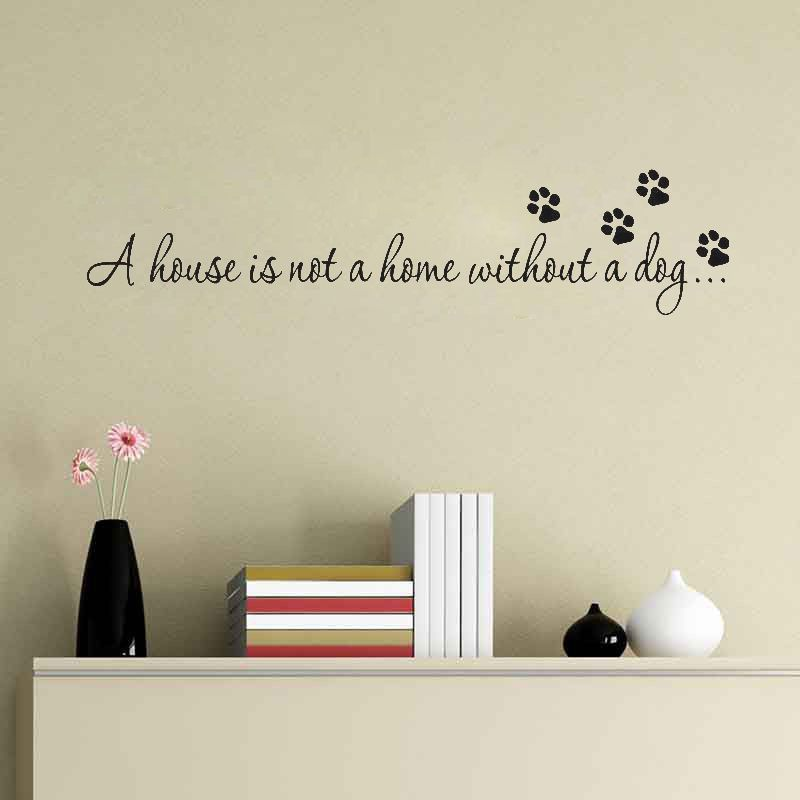 Quote: A House is Not Home Without A Dog - Wall Sticker Decal, Home Decor