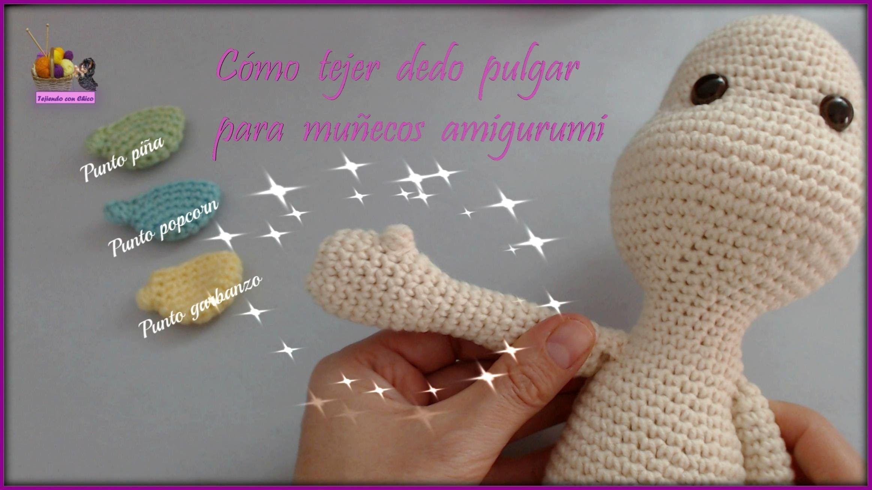 Cómo hacer el dedo pulgar a muñecos amigurumi - Puntos garbanzo ...