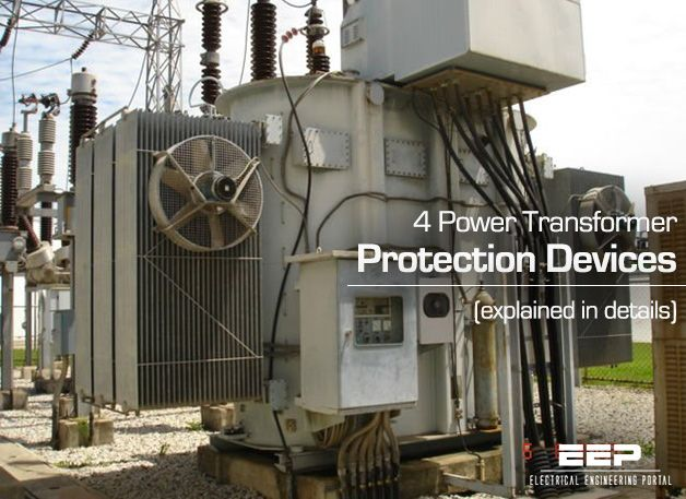 4 Power Transformer Protection Devices Explained In Details Transformers Electrical Engineering Technology Protection