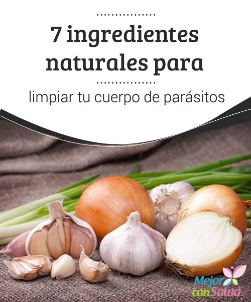 remedios naturales para eliminar los parasitos en los niños
