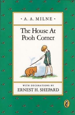 A boy, a bear, a honeypot: The House At Pooh Corner by A. A. Milne. The adventures of Christopher Robin, Winnie-the-Pooh, and all their friends in the storied Forest around Pooh Corner.