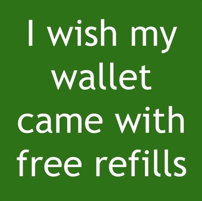 I Wish My Wallet Came With Free Refills Funny Quotes Quote Money Jokes Lol Funny Quote Funny Quotes Funny Money Quotes Funny Money Quotes Funny Quotes Sarcasm