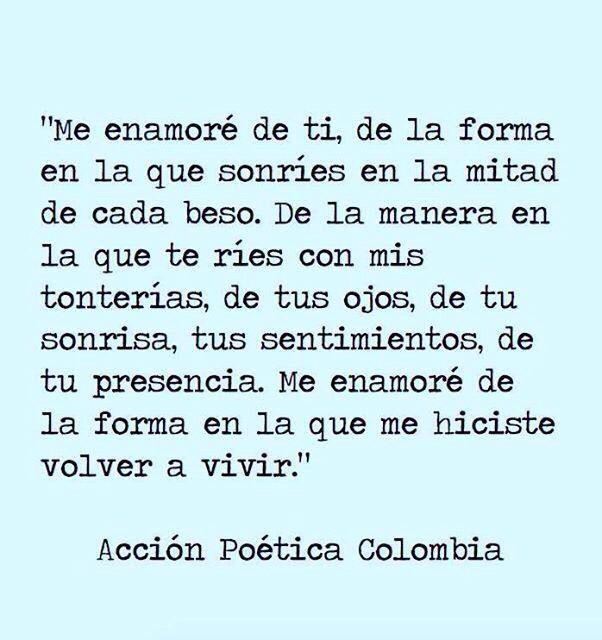Me Enamore De Ti De La Forma En La Que Me Hiciste Volver A Vivir Frases Chulas Pensamientos Frase De Frida Kahlo