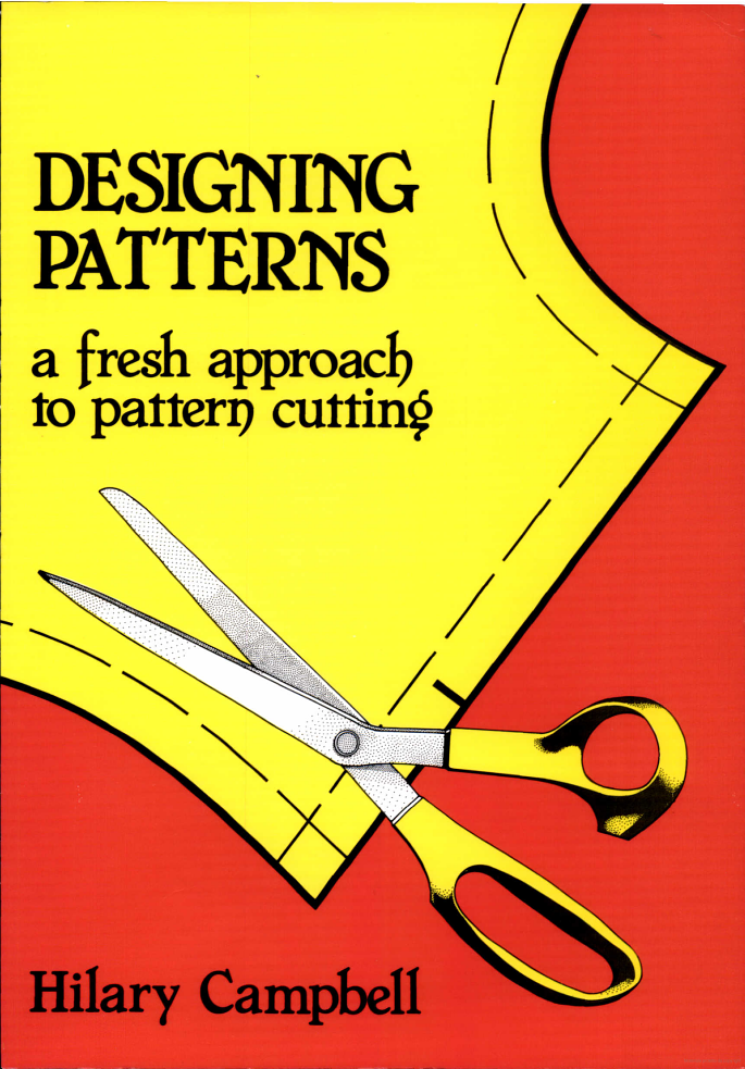 Designing Patterns: A Fresh Approach to Pattern Cutting - Hilary ...