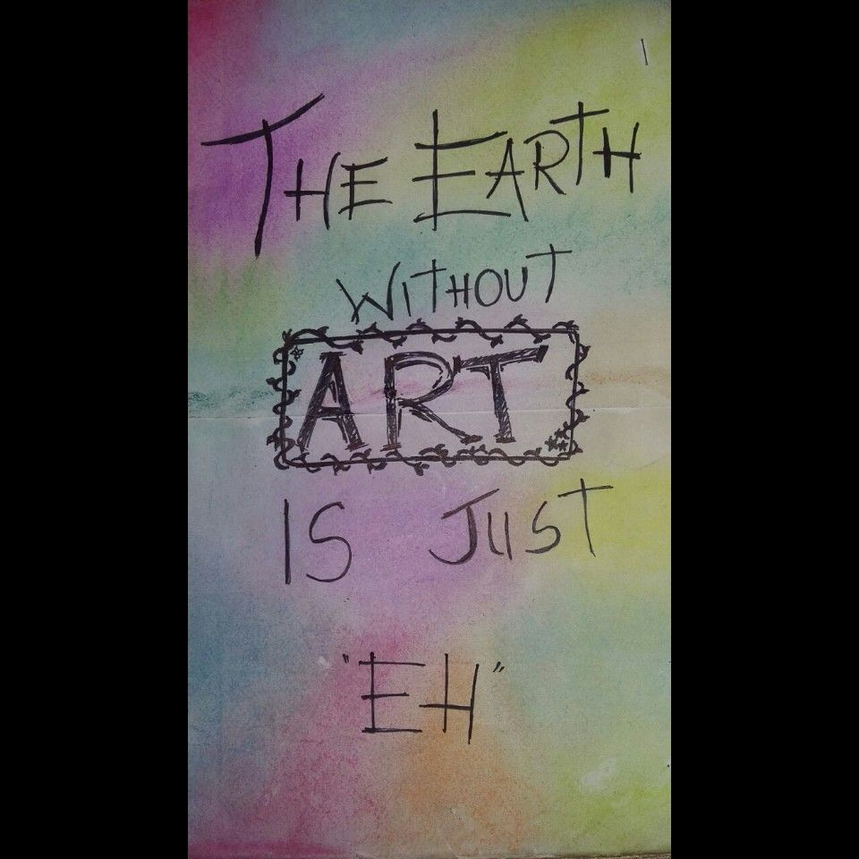 The earth without art is just eh i love this quote this is my book cover