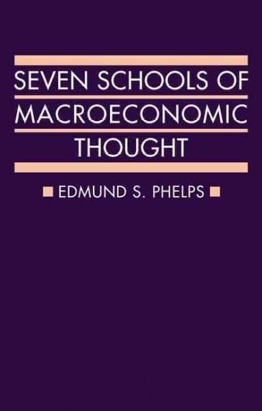 Seven Schools of Macroeconomic Thought: The Arne Ryde Memorial Lectures