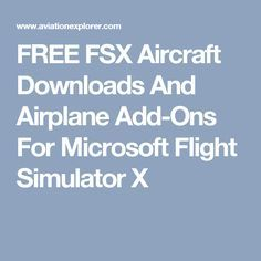 FREE FSX Aircraft Downloads And Airplane Add-Ons For Microsoft