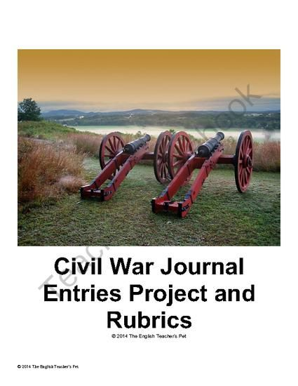 American Civil War Journal Entries Project from The English Teacher's Pet on TeachersNotebook.com -  (5 pages)  - Included in this 5 page document are instructions and a grading rubric for making a set of six Civil War Journal Entries. Students can choose from six topics to write one paragraph entry, or they can be assigned all six entries, which cover all the years
